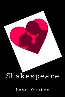 Shakespeare Love Quotes By William Shakespeare