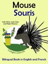 Bilingual Book in English and French: Mouse - Souris (Learn French for Kids)