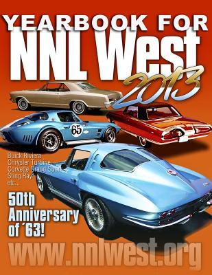 Nnl West Yearbook 2013: An Exclusive Look at the 2013 Nnl West Model Car Convention!