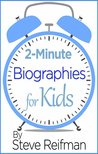 2-Minute Biographies for Kids: Inspirational Success Stories About 19 Famous People and the Importance of Education