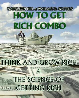 How to Get Rich Combo: Think and Grow Rich (Original Edition)/The Science of Getting Rich