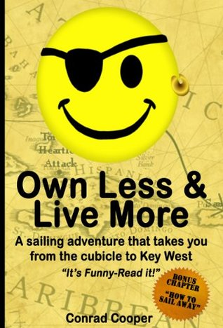 Own Less & Live More: A sailing adventure that takes you from the cubical to Key West
