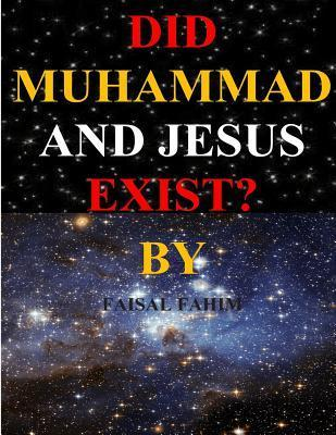 Did Muhammad and Jesus Exist?