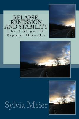 Relapse, Remission and Stability: The 3 Stages of Bipolar Disorder