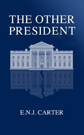 The Other President (President Series Book 1)