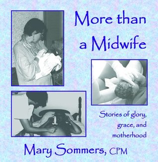 More Than A Midwife: Stories of Glory, Grace, and Motherhood