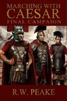 Marching With Caesar: Final Campaign (Marching with Caesar, #7)