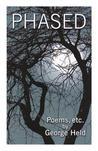 Phased: Poems, Etc.