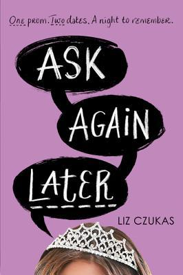Ebook Ask Again Later by Liz Czukas TXT!
