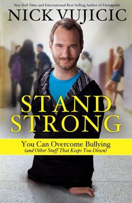 Stand Strong: You Can Overcome Bullying (and other...