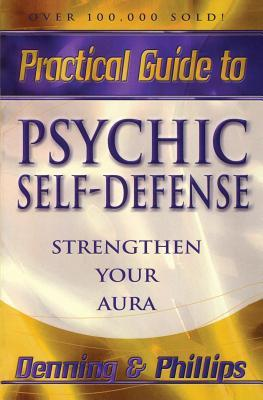 Practical Guide to Psychic Self-Defense: Strengthen Your