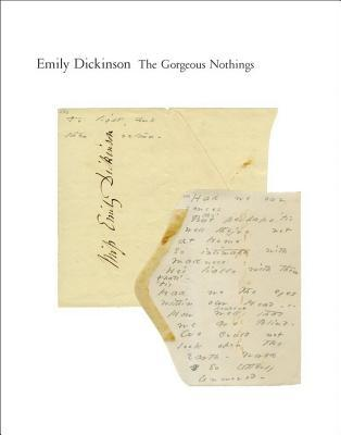 The gorgeous nothings: emily dickinson's envelope poems by Emily Dickinson