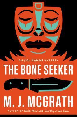 The Bone Seeker (Edie Kiglatuk #3)