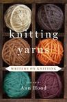Knitting Yarns by Ann Hood