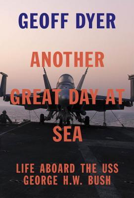 Another Great Day at Sea: Life Aboard the USS George H.W. Bush