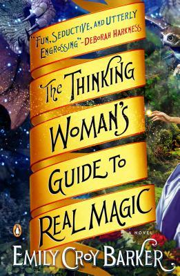 Ebook The Thinking Woman's Guide to Real Magic by Emily Croy Barker TXT!