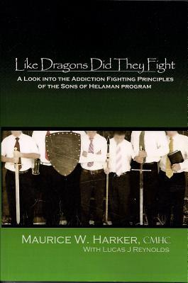 Like Dragons did they Fight by Maurice W. Harker