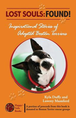 Lost Souls: FOUND! Inspiring Stories of Adopted Boston Terriers