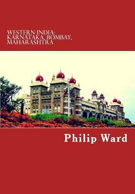 Western India: Bombay, Maharashtra, Karnataka - A Travel Guide