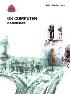 Ok Computer: Radiohead : Guitar, Tablature, Vocal