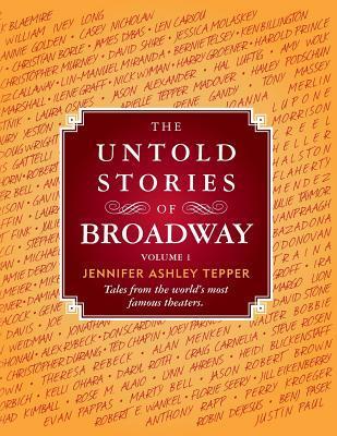 The Untold Stories of Broadway (Volume 1)