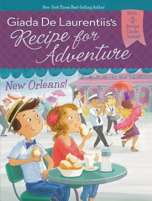 New Orleans! (Recipe for Adventure, #4)