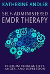 Self-Administered EMDR Therapy by Katherine Andler