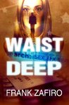 Waist Deep (Stefan Kopriva Mystery #1)