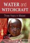 Water and Witchcraft - Three Years in Malawi (Book 1)