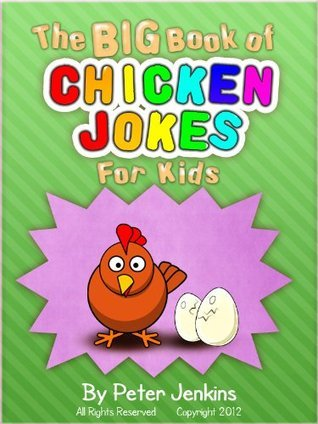 The BIG Book of Chicken Jokes for Kids: An Interactive Joke Book featuring the Funniest Chicken Jokes Ever (The BIG Book Series)