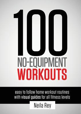100 No Equipment Workouts Vol 1 Fitness Routines You Can Do Anywhere