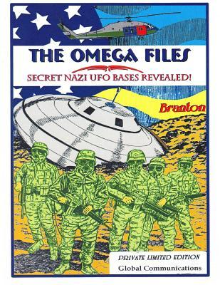 The Omega Files; Secret Nazi UFO Bases Revealed: Special Limited Edition