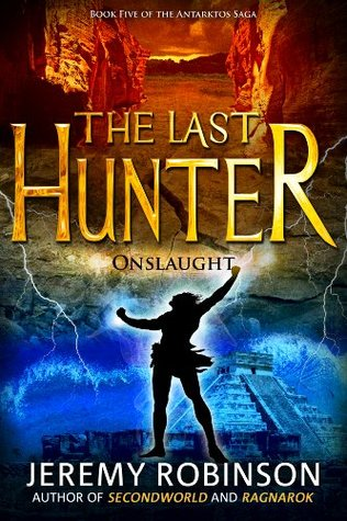 The Last Hunter: Onslaught (Antarktos Saga, #5)