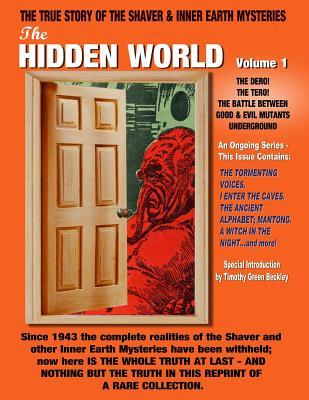 The Hidden World No. 1: The Dero! The Tero! The Battle Between Good and Evil Underground - The True Story Of The Shaver & Inner Earth Mysteries