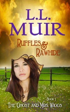 Ruffles and Rawhide (The Ghost and Mrs. Wiggs #1)