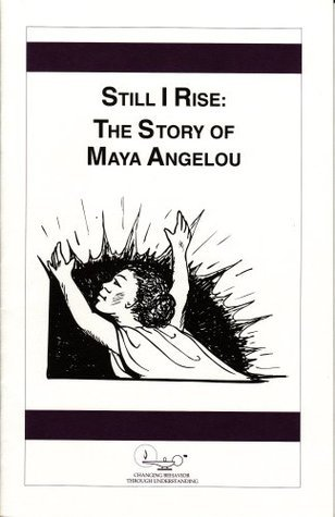 Still I Rise: The Story Of Maya Angelou (HeRose & SheRose #9)