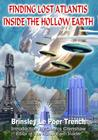 Finding Lost Atlantis Inside the Hollow Earth