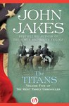 The Titans (Kent Family Chronicles, #5)