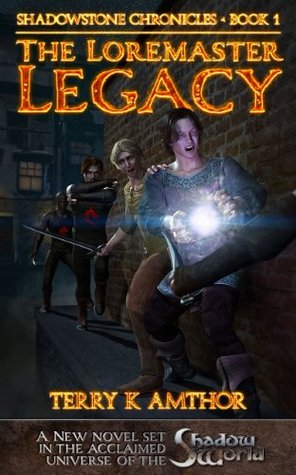 The Loremaster Legacy (Shadowstone Chronicles)