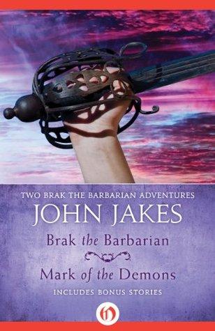 Brak the Barbarian / Mark of the Demons (Brak the Barbarian, #1, 3)
