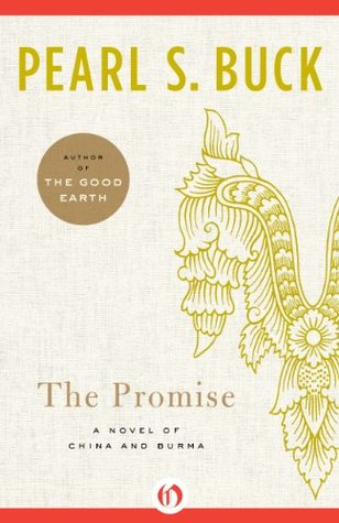The Promise: A Novel of China and Burma (Oriental Novels of Pearl S. Buck Book 14)