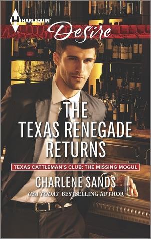 The Texas Renegade Returns (Texas Cattleman's Club: A Missing Mogul #10)
