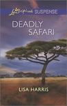 Deadly Safari by Lisa Harris