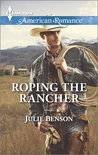 Roping the Rancher by Julie Benson