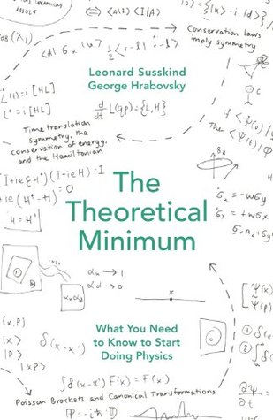 The Theoretical Minimum What You Need To Know To Start Doing