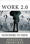 Work 2.0. Nowhere to Hide