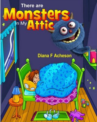 "Children's Books: ""Monsters in My Attic"" - A Rhyming Monster Book for Children 2-4 (Kids Books and Bedtime Stories) (I Love Monsters Series)"