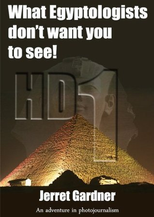 What Egyptologists don't want you to see! HD Color (An adventure in photojournalism, Volume 1, Part 1)