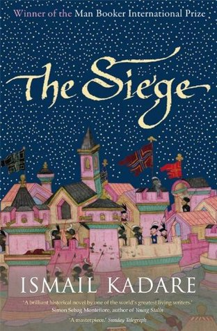 The Siege by Ismail Kadare