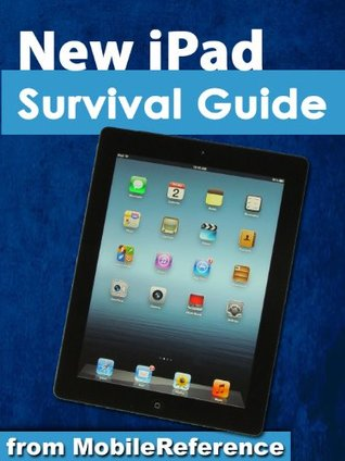 New iPad Survival Guide from MobileReference: Step-by-Step User Guide for the iPad 3: Getting Started, Downloading FREE eBooks, Making Video Calls, Using eMail, and Surfing the Web